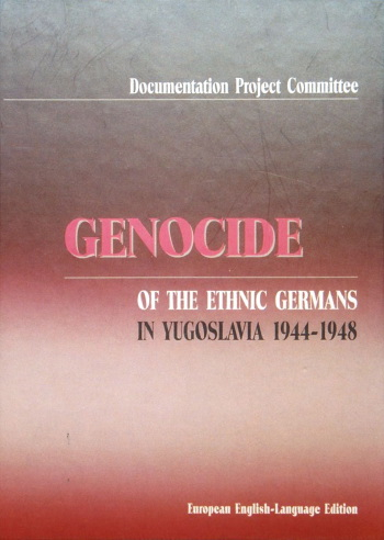 Genocide of the Ethnic Germans in Yugoslavia 1944-1948
